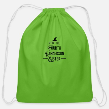 Sanderson Sisters I m the Fourth Sanderson Sister - Cotton Drawstring Bag
