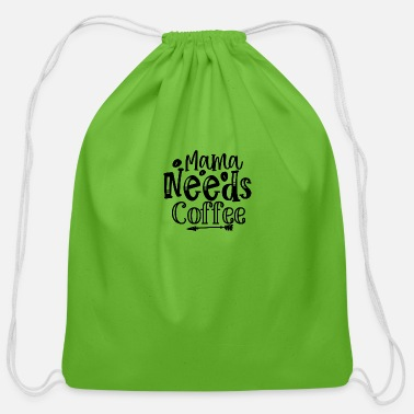 Fan Mile Mama Needs Coffee - Cotton Drawstring Bag