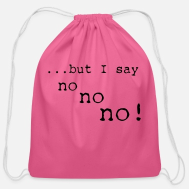 Family but i say no no no - Cotton Drawstring Bag