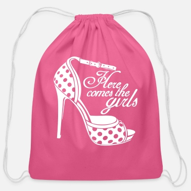 Out Here comes the girls - Cotton Drawstring Bag