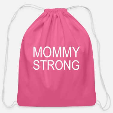 Mommy is strong - Cotton Drawstring Bag