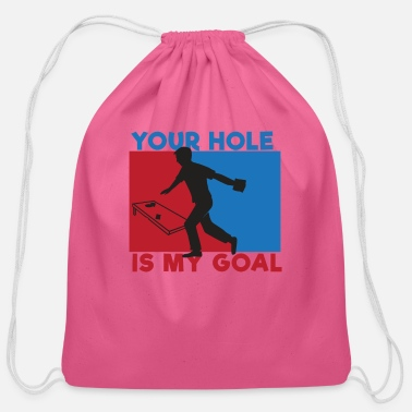Goal Your Hole Is My Goal Cornhole Lawn Games Summer sports - Cotton Drawstring Bag