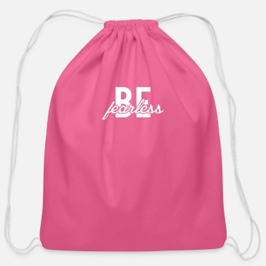 Fearless Be Fearless - Cotton Drawstring Bag