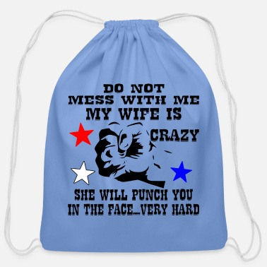 Girlfriend My Wife Is Crazy And Will Punch You In The Face - Cotton Drawstring Bag