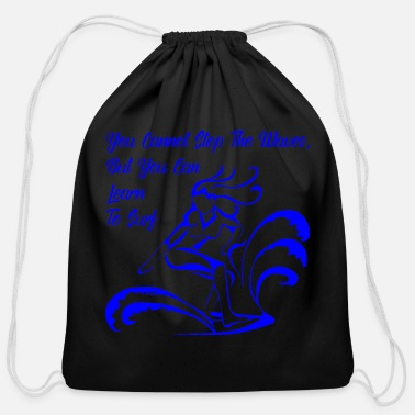 Facebook You Cannot Stop The Waves But You Can Learn To Sur - Cotton Drawstring Bag