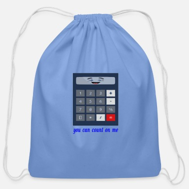 You Can Count On Me you can count on me - Cotton Drawstring Bag