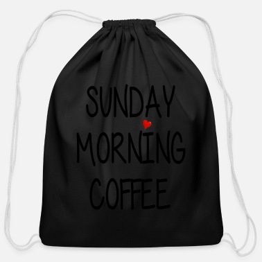 Relax Sunday Morning Coffee - Relaxing - Weekend - Cotton Drawstring Bag