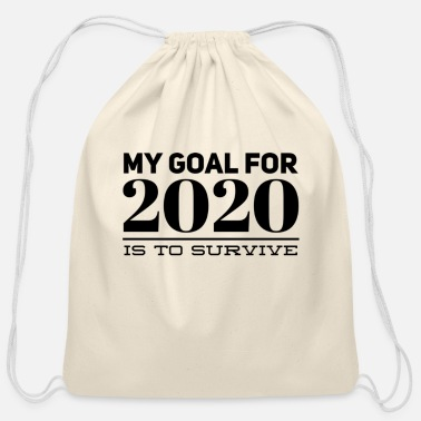 My goal for 2020 is to survive - Cotton Drawstring Bag
