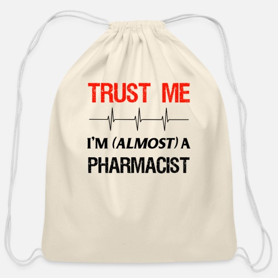 Pharmacy Bags & Backpacks - Pharmacy Student Almost Trust Pharmacist School - Cotton Drawstring Bag natural