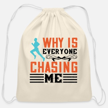 Group Why Is Everyone Chasing Me - Cotton Drawstring Bag