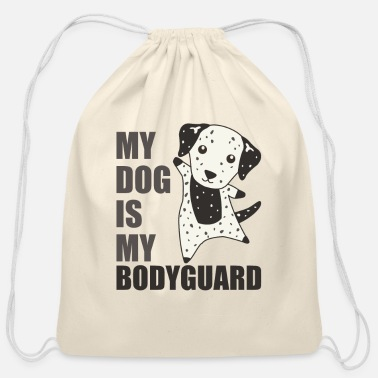 My Dog Is My Bodyguard Dalmatian Cute Dogs - Cotton Drawstring Bag