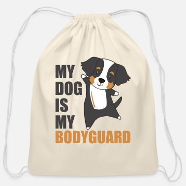 My Dog Is My Bodyguard Bernese Mountain Dog - Cotton Drawstring Bag