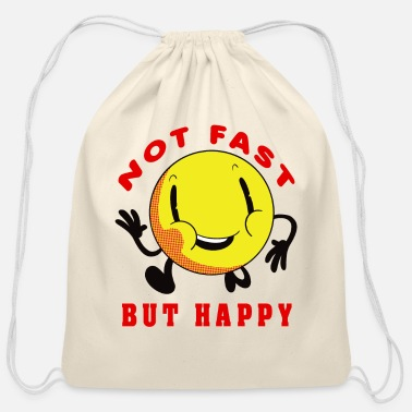 Not Fast But Happy - Cotton Drawstring Bag