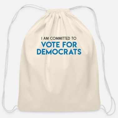 Democrat I AM COMMITTED TO VOTE FOR DEMOCRATS - Cotton Drawstring Bag