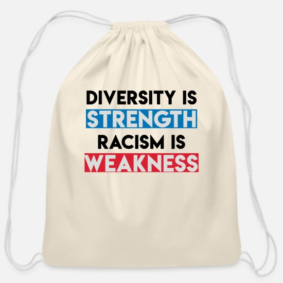 Strength Bags & Backpacks - DIVERSITY IS STRENGTH RACISM IS WEAKNESS - Cotton Drawstring Bag natural
