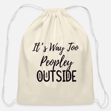 Outside It s Way Too Peopley Outside Shirt - Cotton Drawstring Bag