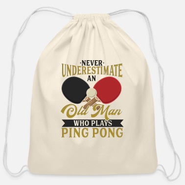 Tennis Ping Pong T Shirt Never Underestimate An Old Man - Cotton Drawstring Bag