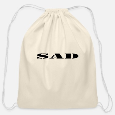 Sad Sad sadness unhappy - Cotton Drawstring Bag