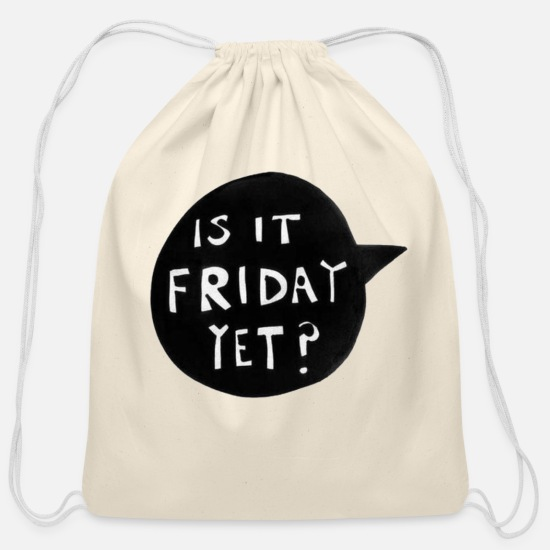 Friday Bags & Backpacks - IS IT FRIDAY YET? - Cotton Drawstring Bag natural