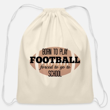 Football Cleats Born To Play Football - Cotton Drawstring Bag