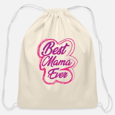 Mama Best Mama Ever - Mothers Day Shirt - Cotton Drawstring Bag