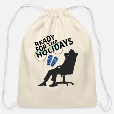 Ready For Vacation Ready for the holidays Tshirt office job vacation - Cotton Drawstring Bag