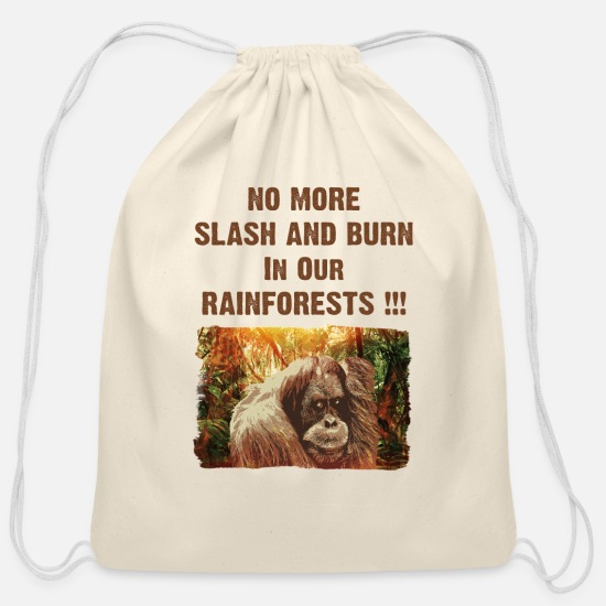 South America Bags & Backpacks - No More Slash And Burn In Our Rainforests - Cotton Drawstring Bag natural