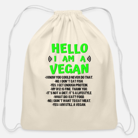 Vegan Bags & Backpacks - Hello i am a vegan lustiges Vegetarian Quote - Cotton Drawstring Bag natural