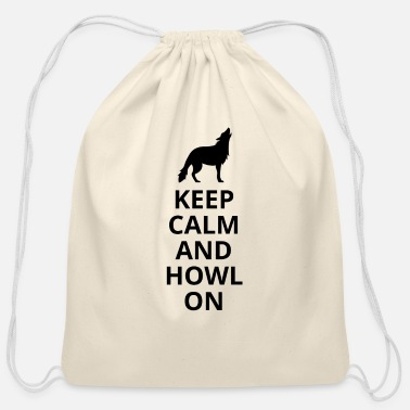 Howl Keep Calm And Howl On - Wolf - Cotton Drawstring Bag