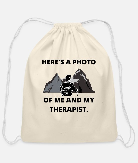Camper Bags & Backpacks - HIKING PHOTO ME AND THERAPIST FUN QUOTE GIFT IDEA - Cotton Drawstring Bag natural