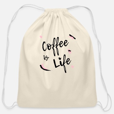 Life Coffee is Life Design for Coffee Lovers Gift Idea - Cotton Drawstring Bag