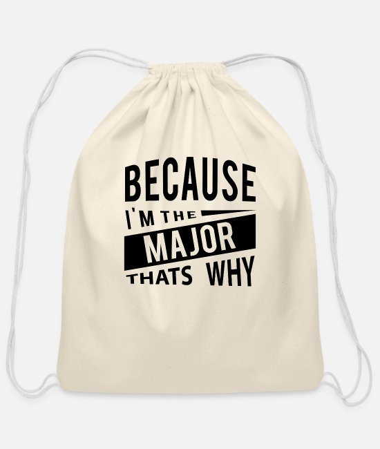Navy Bags & Backpacks - Because Im The Major Thats Why senior officer - Cotton Drawstring Bag natural