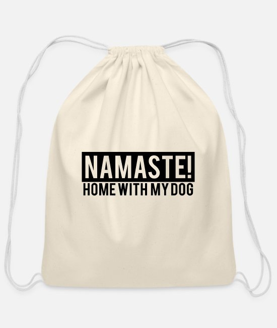 Lover Bags & Backpacks - namaste home with my dog - Cotton Drawstring Bag natural