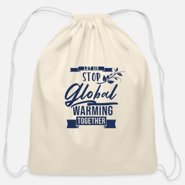 Warming Global Warming Global Warming Global Warming - Cotton Drawstring Bag