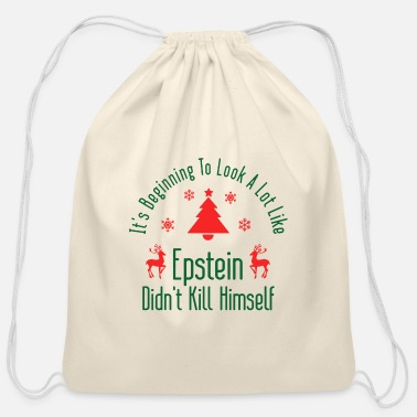 Epstein Didn T Kill Epstein Didn t Kill Himself Christmas - Cotton Drawstring Bag