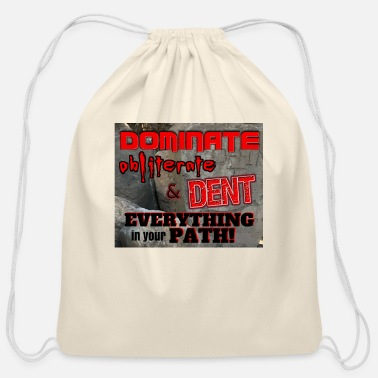 Dent Dominate Obliterate and Dent - Cotton Drawstring Bag