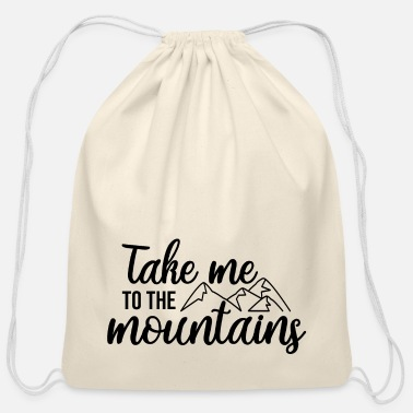 TAKE ME TO THE MOUNTAINS - Cotton Drawstring Bag