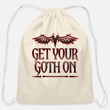 Goth Goth Gift Get Your Goth On Goth - Cotton Drawstring Bag