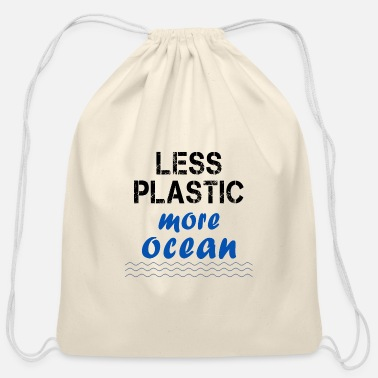 Less Plastics less plastic more ocean - Cotton Drawstring Bag