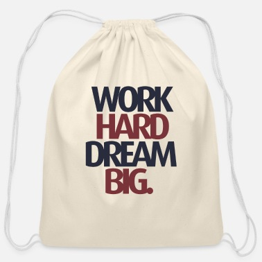 Jeopard Work Hard Dream Big - Cotton Drawstring Bag