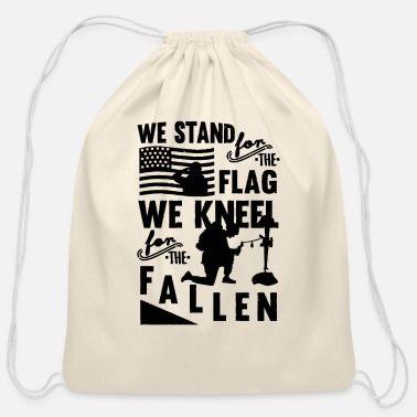 We Kneel For We Stand For The Flag We Kneel For The Fallen - Cotton Drawstring Bag