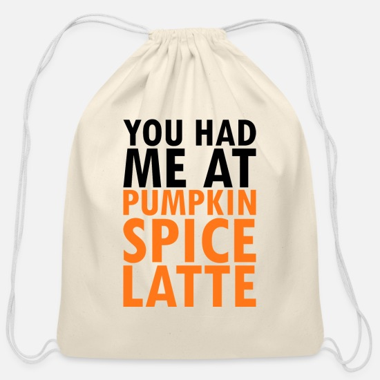 Snack Bags & Backpacks - Original text You had me at pumpkin spice latte - Cotton Drawstring Bag natural