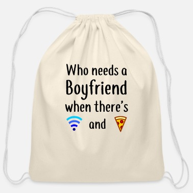 Story Who needs a Boyfriend when there is WLAN and Pizza - Cotton Drawstring Bag