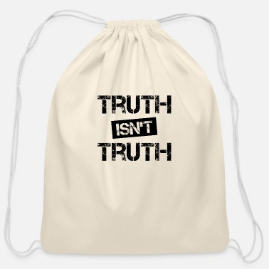 Truth Truth Isn't Truth - Cotton Drawstring Bag