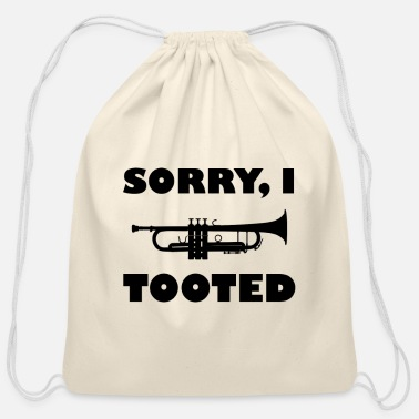 Marching Band Trumpet Sorry I Tooted Marching Band Trumpet - Cotton Drawstring Bag