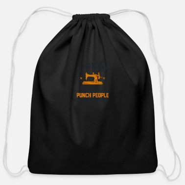 Aggressive I Sew So I Don't Punch People In The Throat - Cotton Drawstring Bag