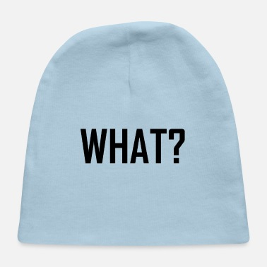 What WHAT? - Baby Cap