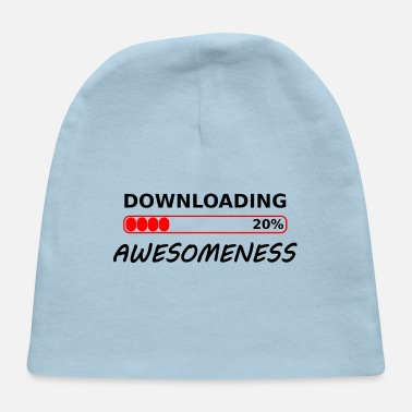 Download downloading awesomeness tshirt - Baby Cap