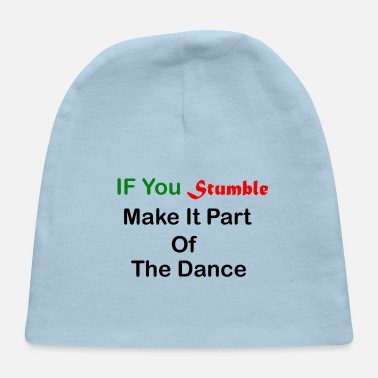 Part Of Speech if you stumble make it part of the dance - Baby Cap