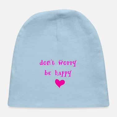 Dont Panic Don't worry be Happy - Baby Cap